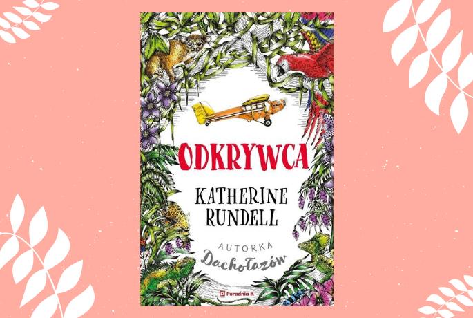Odkrywca – Katherine Rundell