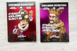 Horrendalna Historia Polski. Dynamiczna dynastia Jagiellonów,  Elokwentni królowie elekcyjni –