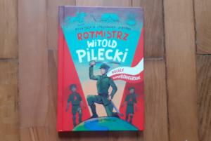 Rotmistrz Witold Pilecki – Małgorzata Strękowska-Zaremba