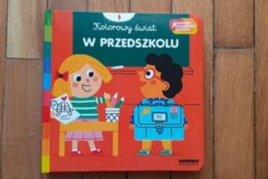 W przedszkolu. Akademia mądrego dziecka. Kolorowy świat – Marion Piffaretti