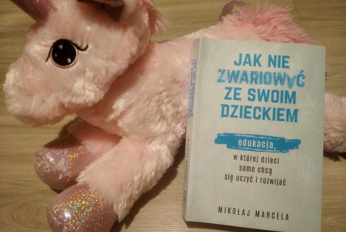 Jak nie zwariować ze swoim dzieckiem – Mikołaj Marcela