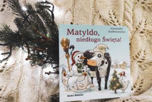 Matyldo, niedługo święta! – Alexander Steffensmeiler