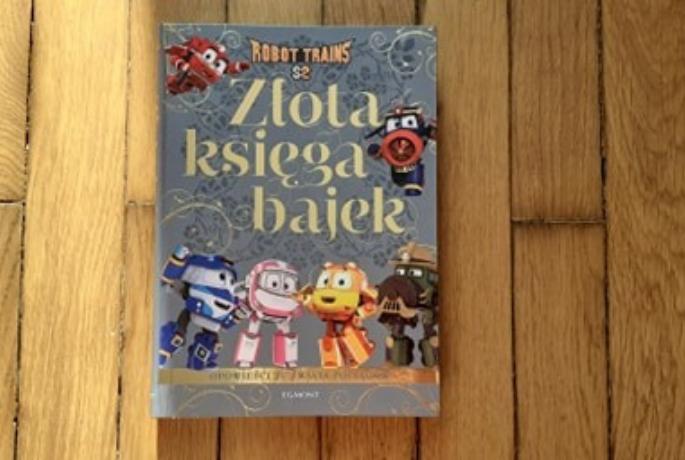Opowieści ze świata pociągów. Robot Trains. Złota księga bajek – Beata Żmichowska