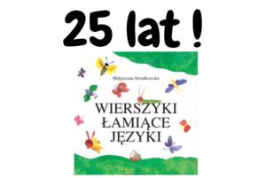 """""""Wierszyki łamiąca języki"""" mają już 25 lat!"""