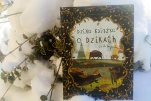 Dzika książka o dzikach i ich kuzynach – Jola Richter Magnuszewska