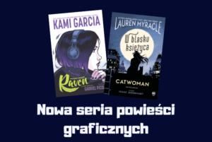 Nowa seria powieści graficznych z Uniwersum DC!