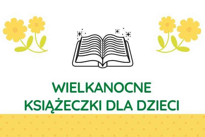 Wielkanocne książeczki dla dzieci