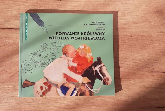 Porwanie królewny Witolda Wojtkiewicza – Justyna Mrowiec, Marta Dobrowolska – Kierył