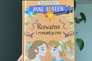 Rozważna i romantyczna. Jane Austen dla młodych dam.