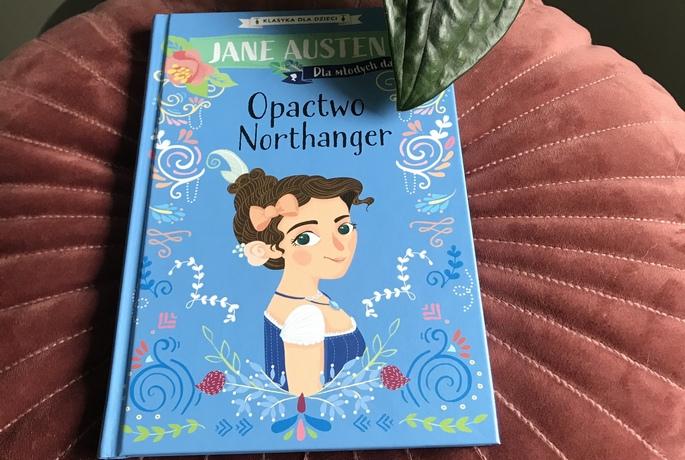 Jane Austen dla młodych dam. Opactwo Northanger