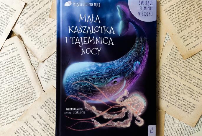 Mała Kaszalotka i tajemnica nocy – Paulina Chmurska