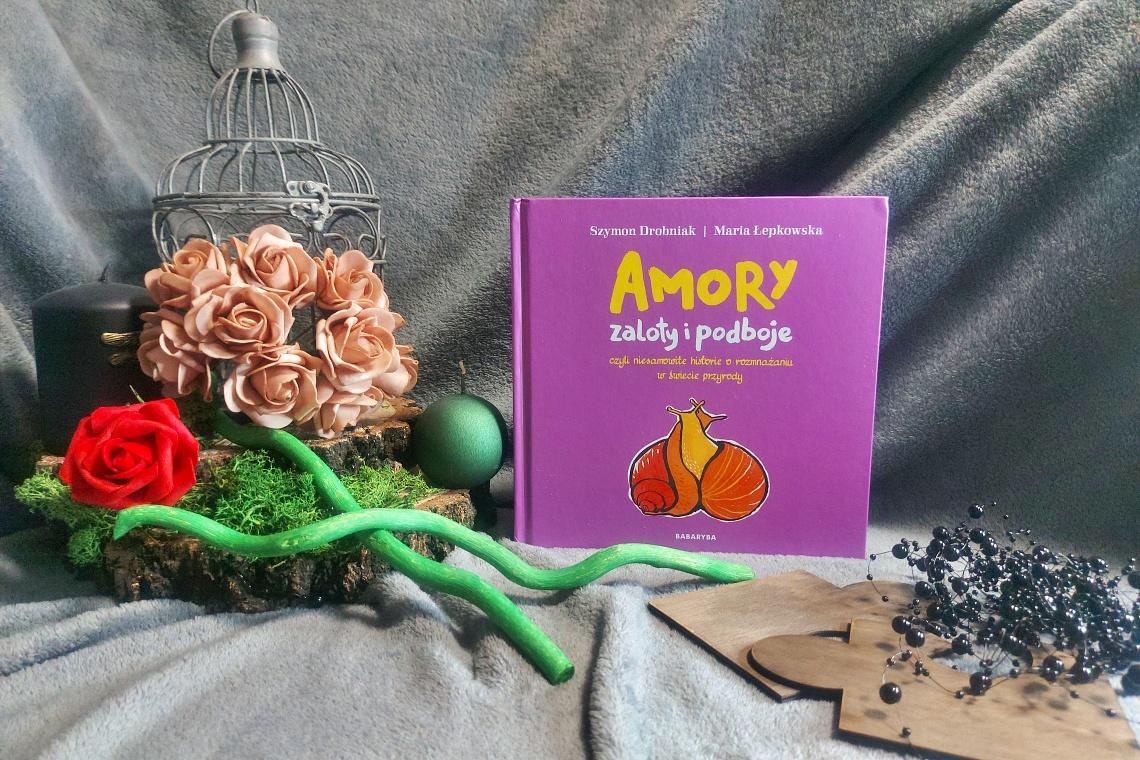Amory, zalety i podboje-Szymon Drobniak