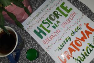 Historie dla dziewczyn i chłopców, którzy chcą uratować świat – Carola Benedetto i Luciana Ciliento