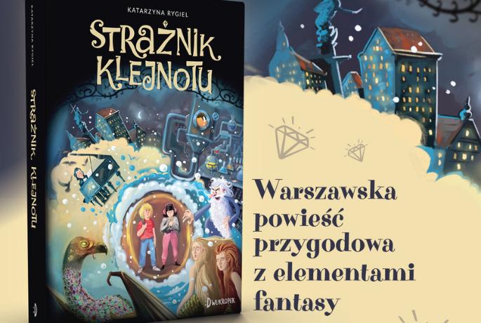 Warszawska powieść przygodowa z elementami fantasy!