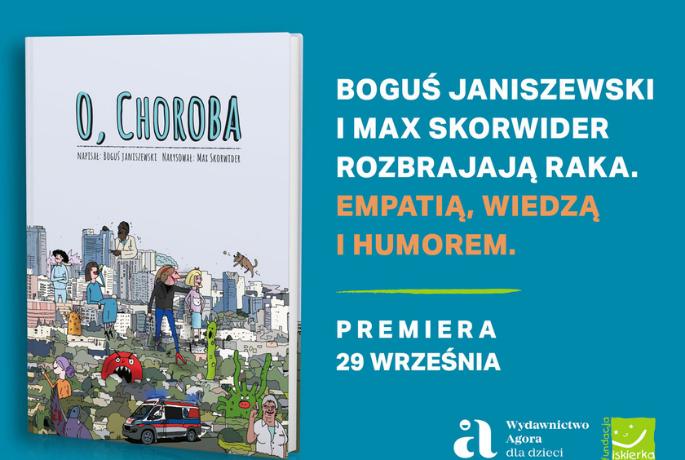 """Akcja charytatywna i książka-cegiełka """"O, choroba"""" – Bogusia Janiszewskiego i Maksa Skorwidera"""