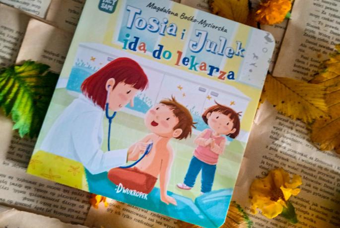 Tosia i Julek idą do lekarza. (Nie) tacy sami -Magdalena Boćko-Mysiorska